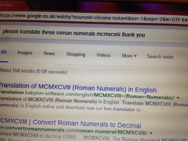 """""""Пожалуйста, переведите эти римские цифры: MCMXCVIII. Спасибо"""". google, бабушка, вежливость, поиск"""